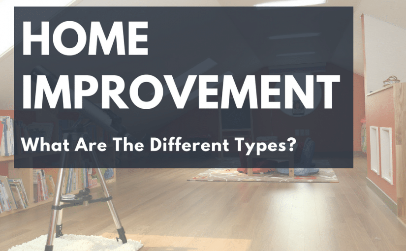 What Are The Different Types of Home Improvement?