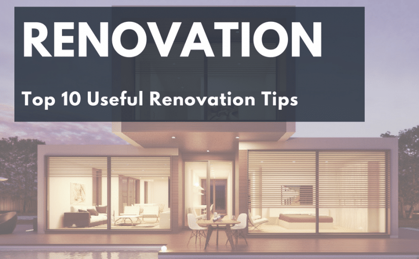 Top 10 Really Useful Renovation Tips