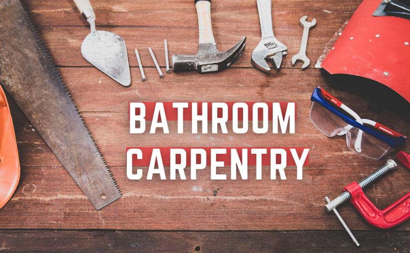Bathroom Renovation Carpentry Guide for owners and builders